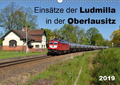 Einsätze der Ludmilla in der Oberlausitz 2019 (Wandkalender 2019 DIN A3 quer), Robert Heinzke