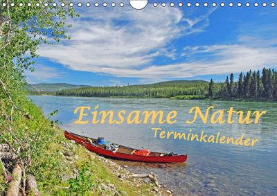 Einsame Natur - Terminkalender (Wandkalender 2019 DIN A4 quer), Anita Berger
