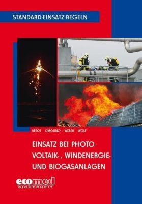 Einsatz bei Photovoltaik-, Windenergie- und Biogasanlagen, Florian Besch, Ulrich Cimolino, Markus Weber
