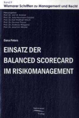 Einsatz der Balanced Scorecard im Risikomanagement, Dana Peters