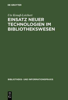 Einsatz neuer Technologien im Bibliothekswesen, Ute Krauss-Leichert