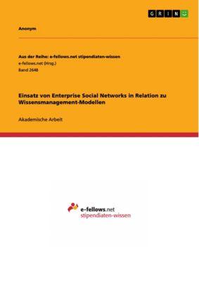 Einsatz von Enterprise Social Networks in Relation zu Wissensmanagement-Modellen