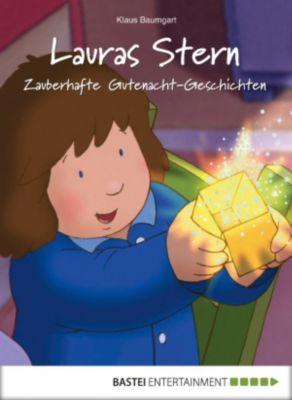 Einschlafen mit Laura: Lauras Stern - Zauberhafte Gutenacht-Geschichten, Klaus Baumgart