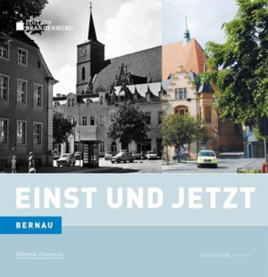 Einst und Jetzt - Bernau