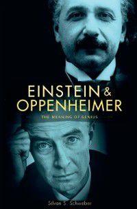 Einstein and Oppenheimer, Silvan S. Schweber