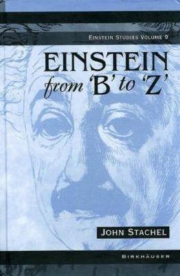 Einstein from 'B' to 'Z', John Stachel