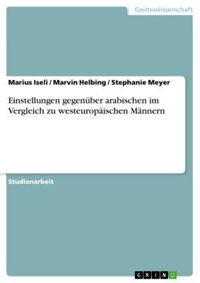 Einstellungen gegenüber arabischen im Vergleich zu westeuropäischen Männern, Stephenie Meyer, Marius Iseli, Marvin Helbing