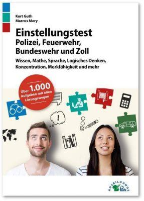 Einstellungstest Polizei, Feuerwehr, Bundeswehr und Zoll -  pdf epub
