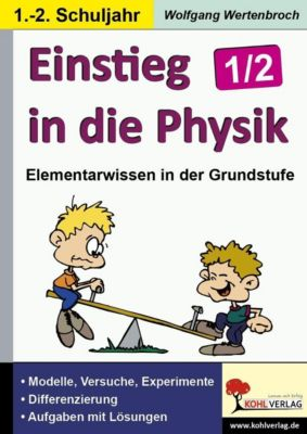 Einstieg in die Physik im 1.-2. Schuljahr, Wolfgang Wertenbroch