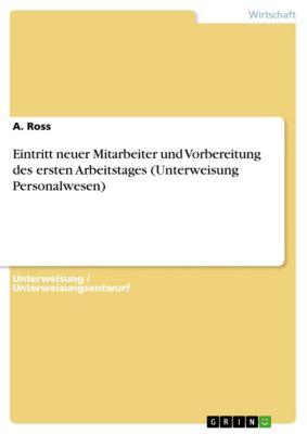 Eintritt neuer Mitarbeiter und Vorbereitung des ersten Arbeitstages (Unterweisung Personalwesen), A. Ross