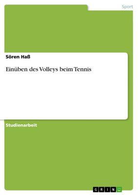Einüben des Volleys beim Tennis, Sören Haß