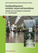 Einzelhandelsprozesse verstehen, steuern und kontrollieren, 1. Ausbildungsjahr, Karsten Lucas, Hans-Jürgen Hahn, Hermann Speth