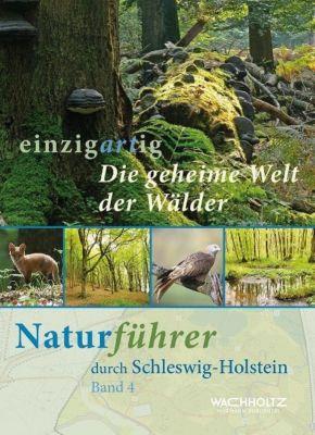 einzigartig. Naturführer durch Schleswig-Holstein - Götz Heeschen  