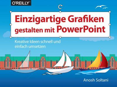 Einzigartige Grafiken gestalten mit PowerPoint, Anosh Soltani