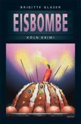 Eisbombe, Brigitte Glaser