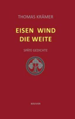 Eisen Wind Die Weite - Thomas Krämer |