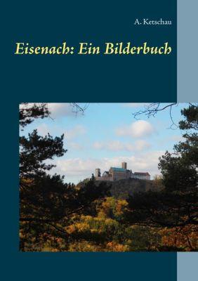 Eisenach: Ein Bilderbuch, A. Ketschau