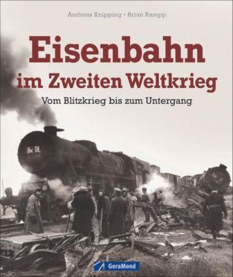Eisenbahn im Zweiten Weltkrieg, Andreas Knipping, Brian Rampp