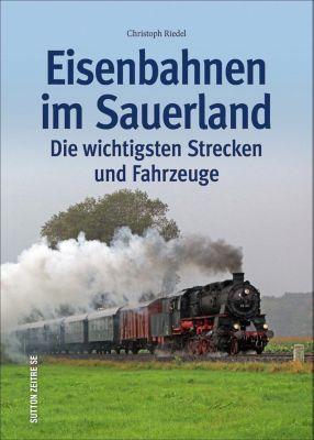 Eisenbahnen im Sauerland - Christoph Riedel  