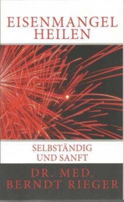Eisenmangel heilen, Berndt Rieger