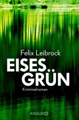 Eisesgrün, Felix Leibrock