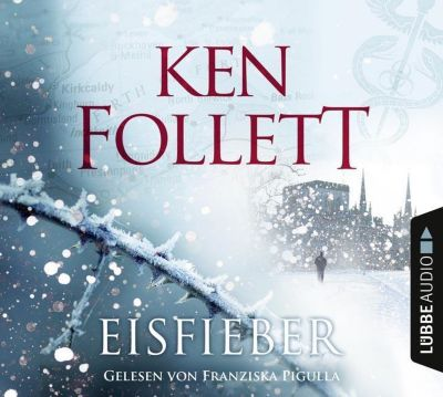 Eisfieber, 6 Audio-CDs - Ken Follett |