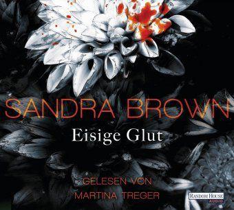 Eisige Glut, 6 Audio-CD, Sandra Brown