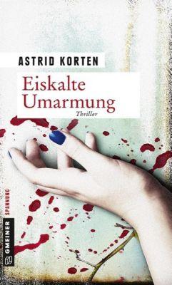 Eiskalte Umarmung, Astrid Korten