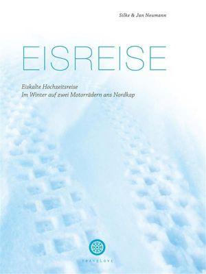 Eisreise., Silke & Jan Neumann