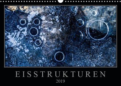 Eisstrukturen (Wandkalender 2019 DIN A3 quer), Sebastian Worm