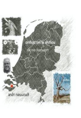 Ek Onthou: Boek 3 - Onthou om te onthou: Die reis duur voort, Andri Nieuwoudt