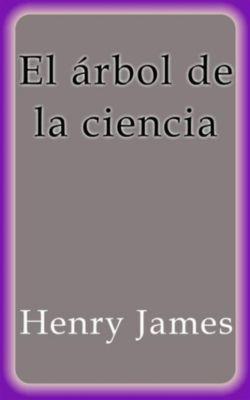 El árbol de la ciencia, Henry James