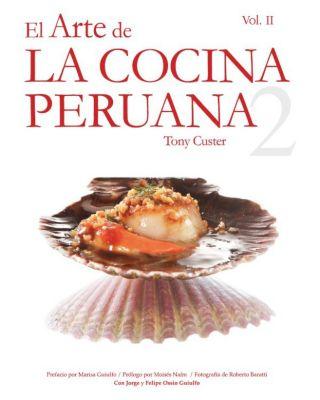 El Arte de la Cocina Peruana Vol. II, Tony Custer
