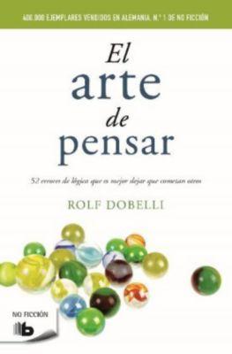 El arte de pensar, Rolf Dobelli