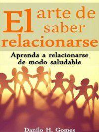 El arte de saber relacionarse, Danilo Henrique Gomes