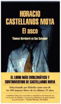 El asco, Horacio Castellanos Moya