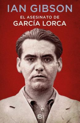 El asesinato de Federico García Lorca, Ian Gibson