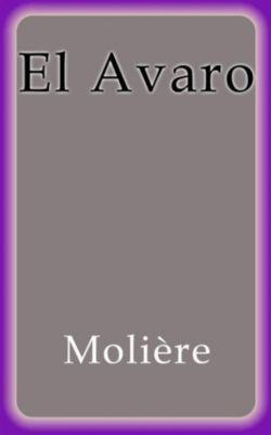 El Avaro, Moliere