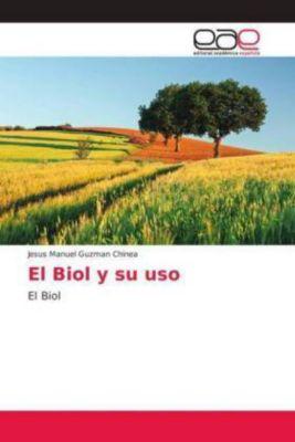 El Biol y su uso, Jesús Manuel Guzmán Chinea