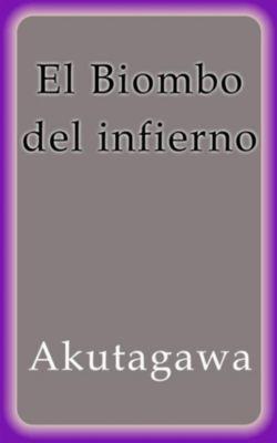 El biombo del infierno, Akutagawa