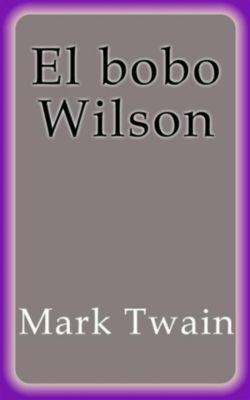 El bobo Wilson, Mark Twain