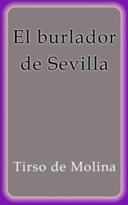 El burlador de Sevilla, Tirso De Molina