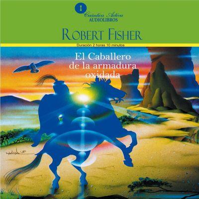 El Caballero de la armadura oxidada, Robert Fisher