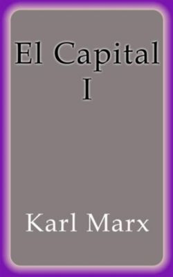 El Capital I, Karl Marx