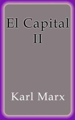 El Capital II, Karl Marx