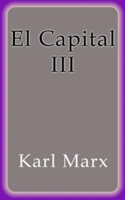 El Capital III, Karl Marx