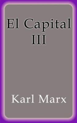 El Capital III, Karl Marx
