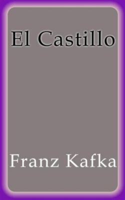 El Castillo, Franz Kafka