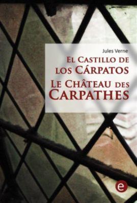 El castillo de los Cárpatos/Le Château des Carpathes (Bilingual edition/Édition bilingue), Jules Verne