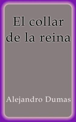 El collar de la reina, Alejandro Dumas